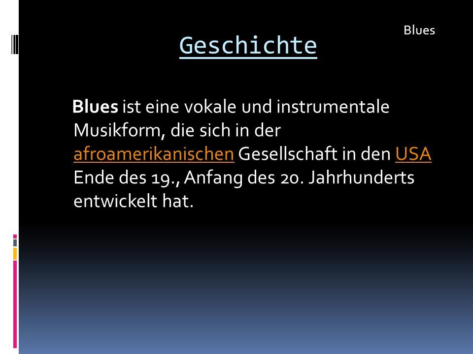 Blues Geschichte.
