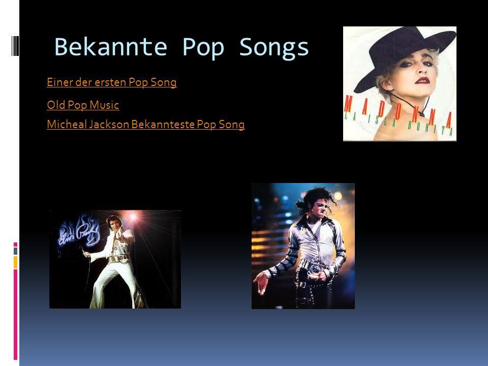 Bekannte Pop Songs Einer der ersten Pop Song Old Pop Music