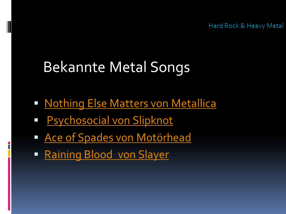 Bekannte Metal Songs Nothing Else Matters von Metallica