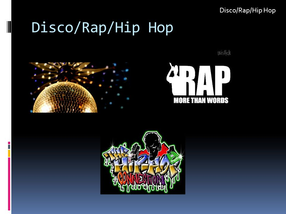 Disco/Rap/Hip Hop Disco/Rap/Hip Hop