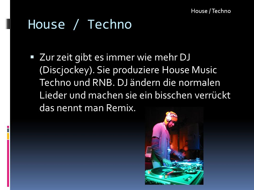 House / Techno House / Techno.