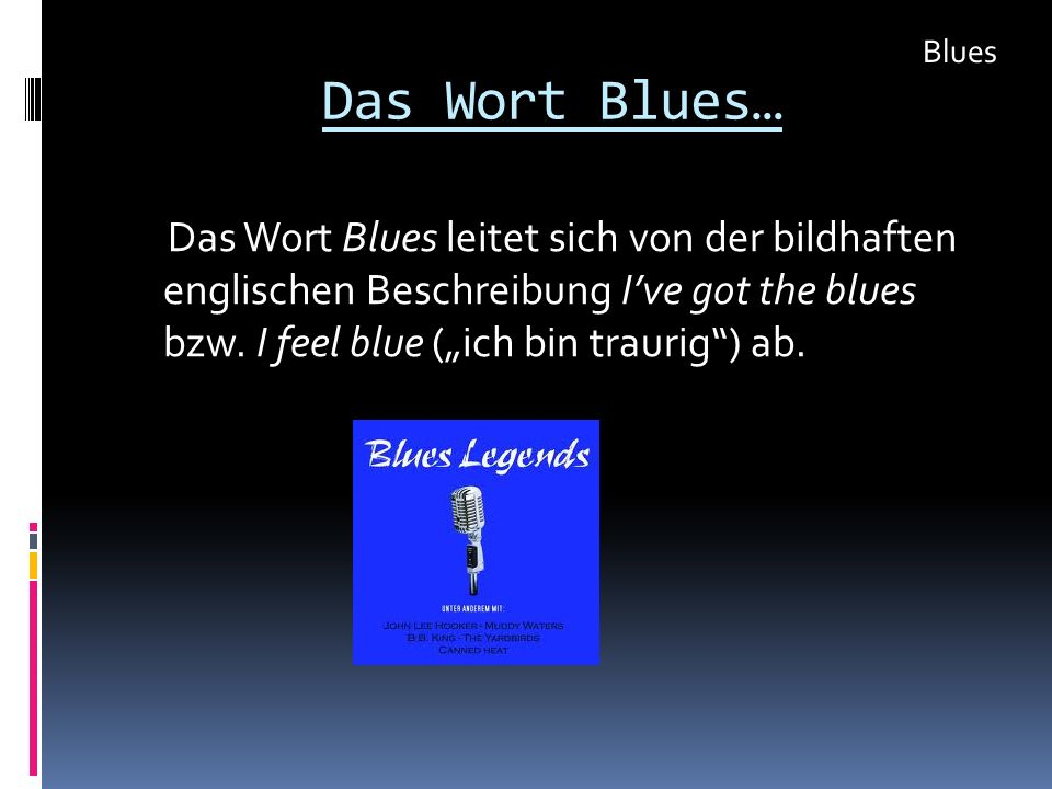 Blues Das Wort Blues…