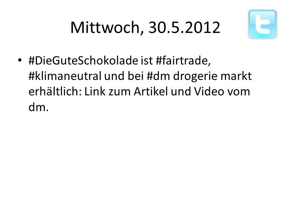 Mittwoch, 30.5.2012 #DieGuteSchokolade ist #fairtrade, #klimaneutral und bei #dm drogerie markt erhältlich: Link zum Artikel und Video vom dm.