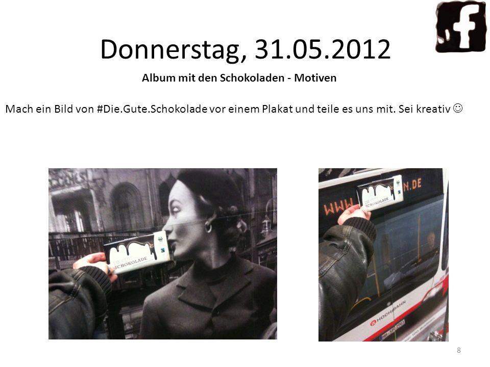 Donnerstag, 31.05.2012 Album mit den Schokoladen - Motiven