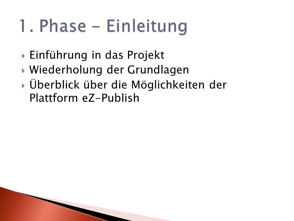 1. Phase - Einleitung Einführung in das Projekt