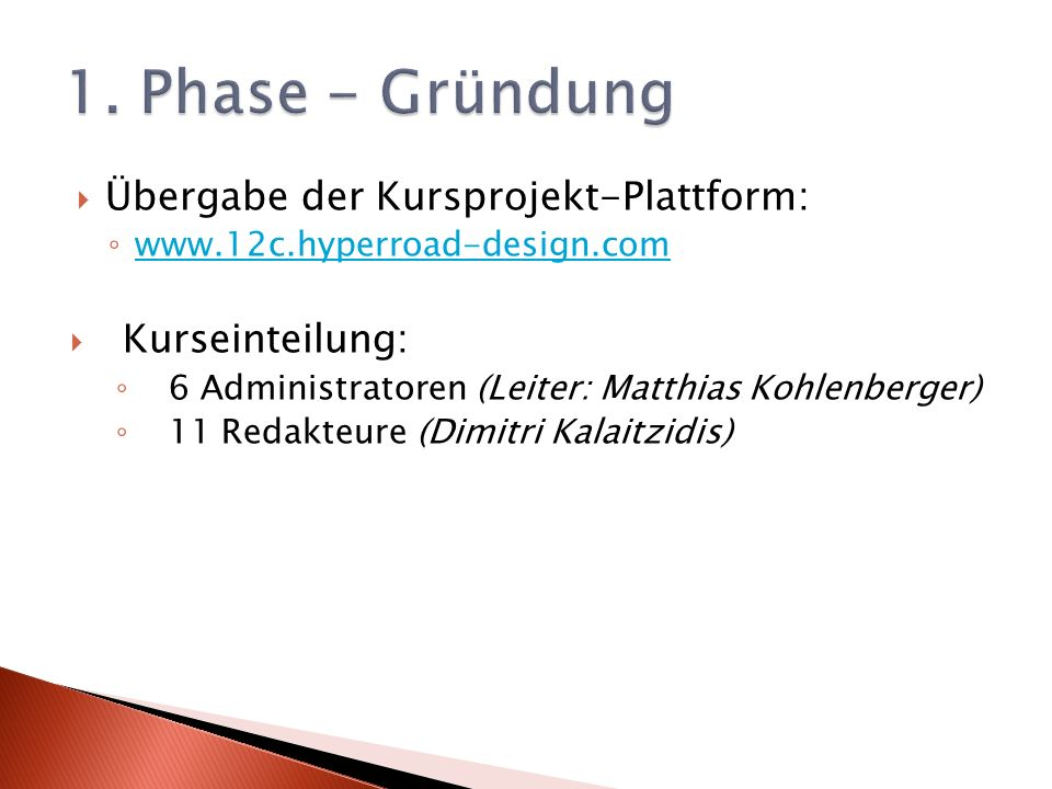 1. Phase - Gründung Übergabe der Kursprojekt-Plattform: