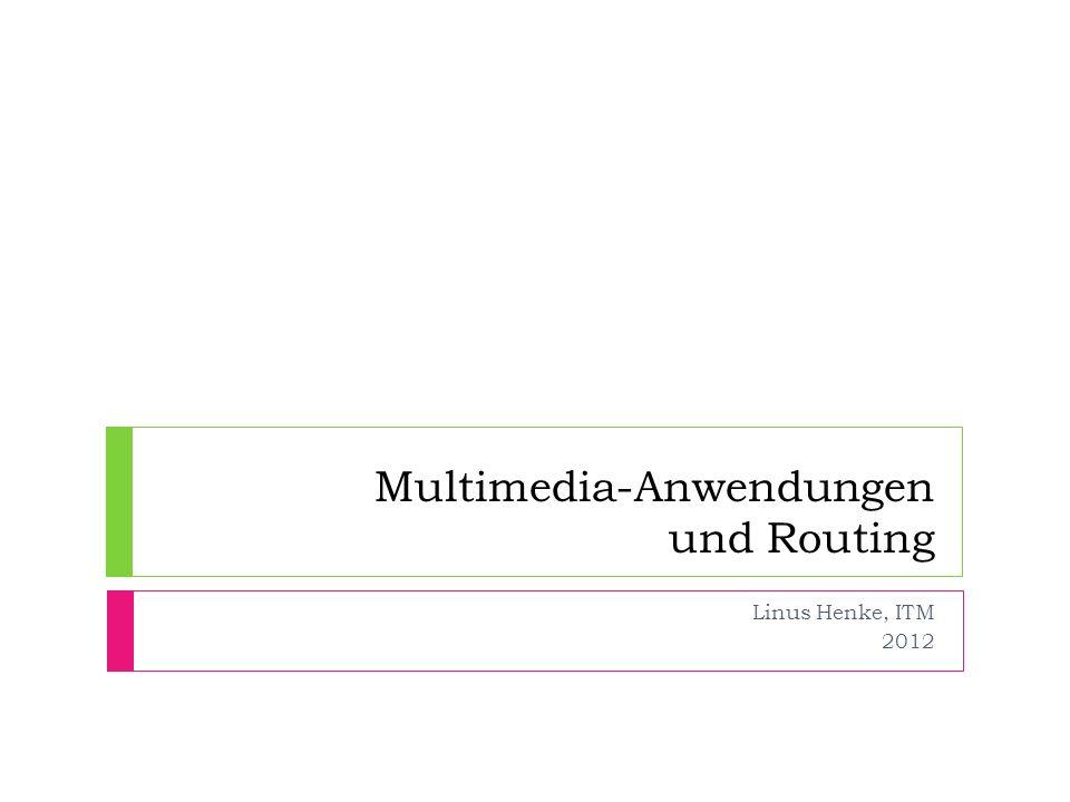 Multimedia-Anwendungen und Routing