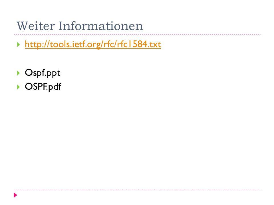 Weiter Informationen http://tools.ietf.org/rfc/rfc1584.txt Ospf.ppt