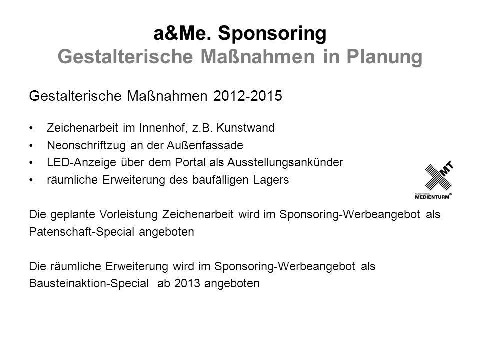 a&Me. Sponsoring Gestalterische Maßnahmen in Planung