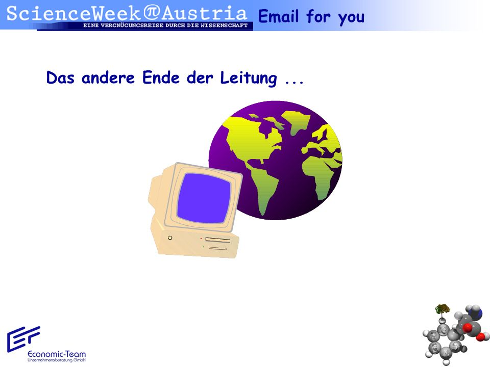 Email for you Das andere Ende der Leitung ...