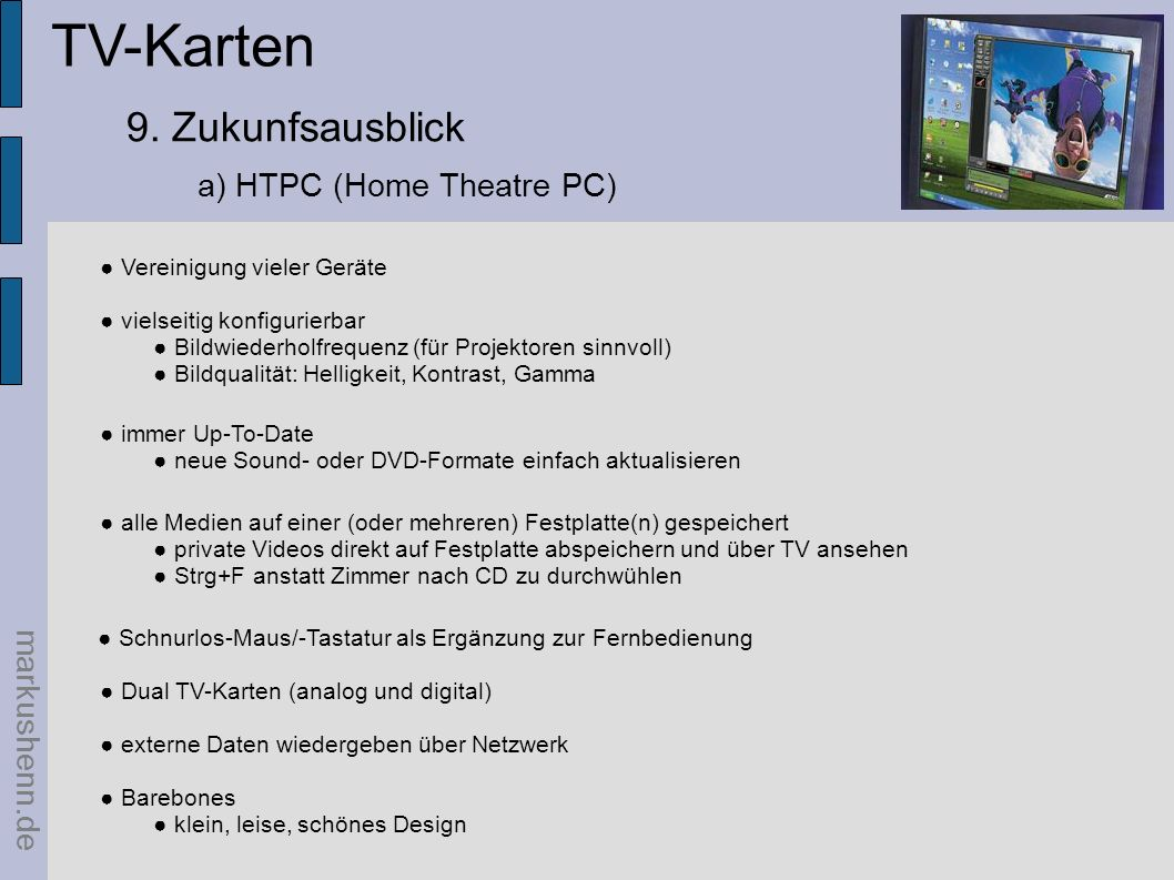 TV-Karten 9. Zukunfsausblick a) HTPC (Home Theatre PC) markushenn.de