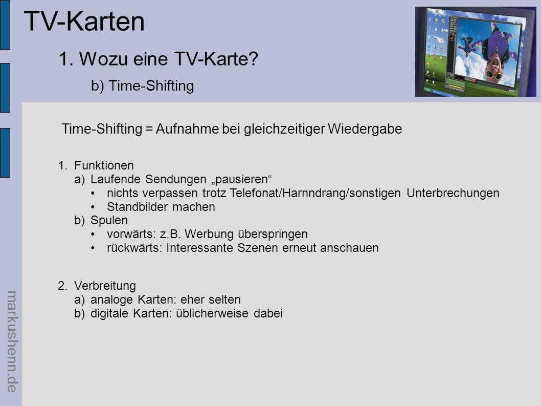 TV-Karten 1. Wozu eine TV-Karte b) Time-Shifting markushenn.de