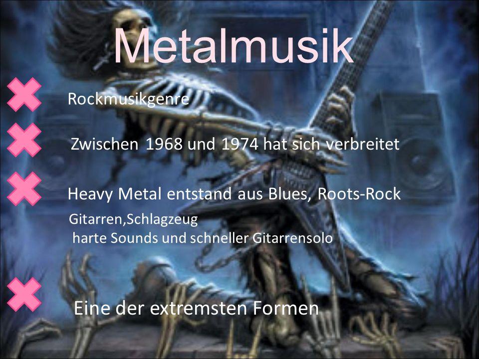 Metalmusik Rockmusikgenre Zwischen 1968 und 1974 hat sich verbreitet