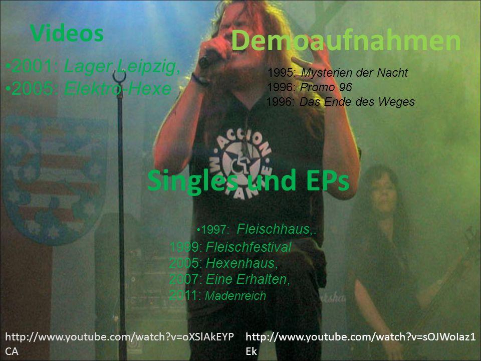 Demoaufnahmen Singles und EPs Videos 2001: Lager Leipzig,