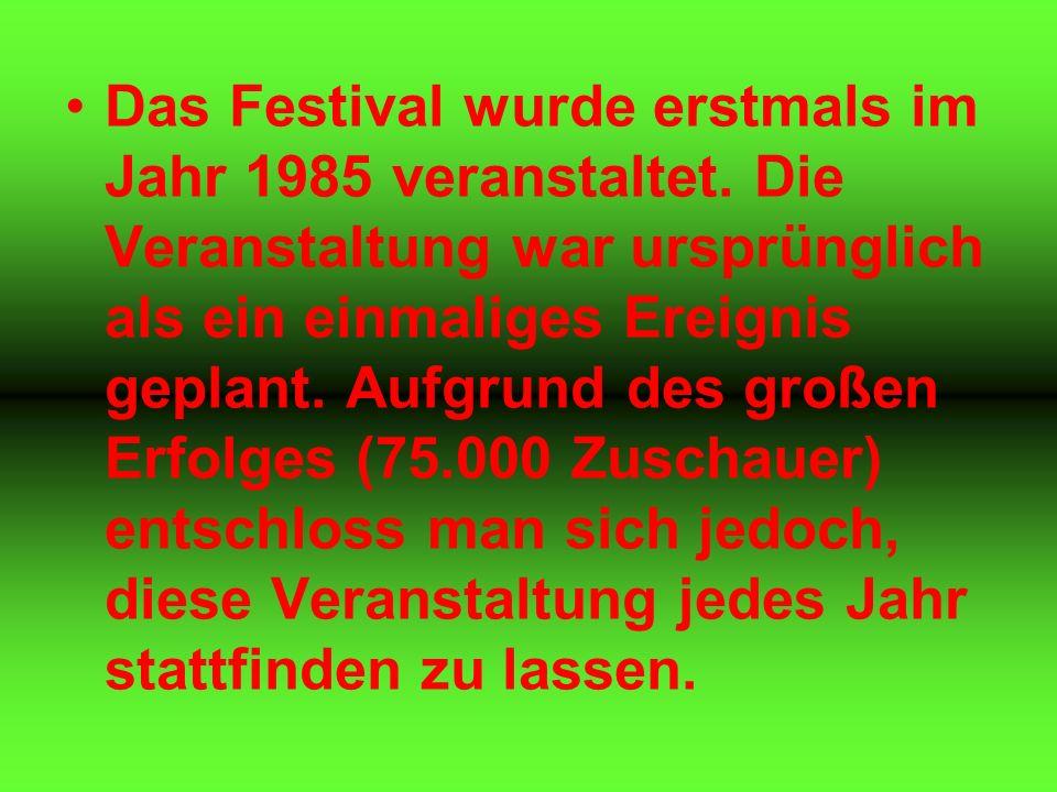 Das Festival wurde erstmals im Jahr 1985 veranstaltet