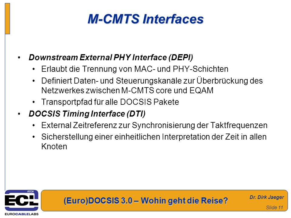 M-CMTS Interfaces Downstream External PHY Interface (DEPI)