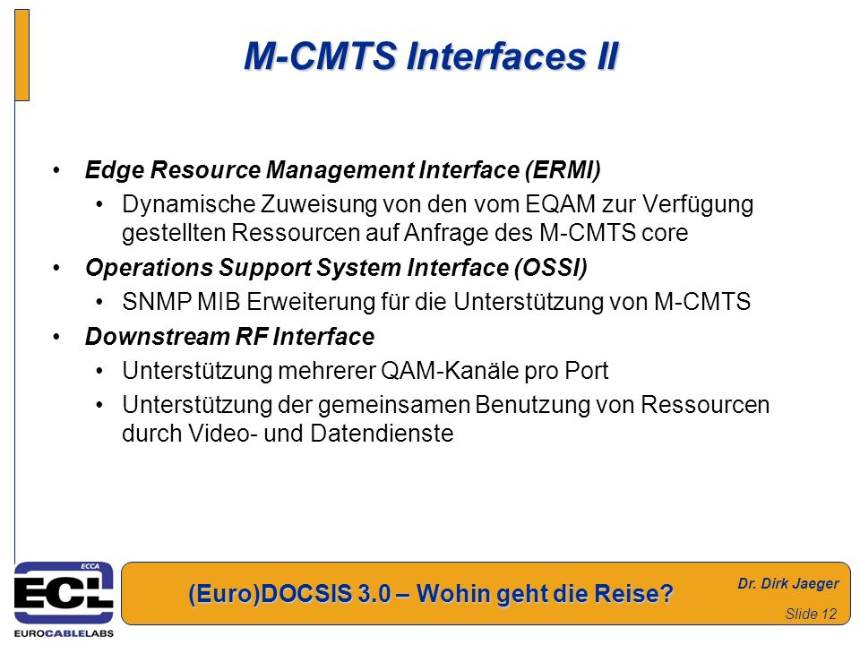 M-CMTS Interfaces II Edge Resource Management Interface (ERMI)