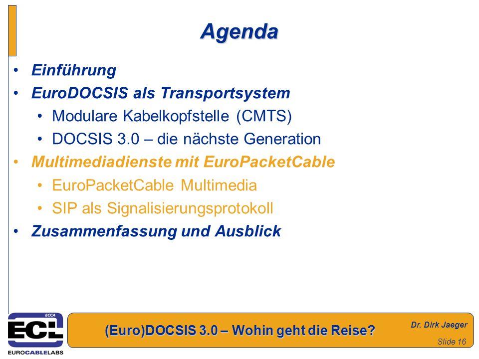 Agenda Einführung EuroDOCSIS als Transportsystem