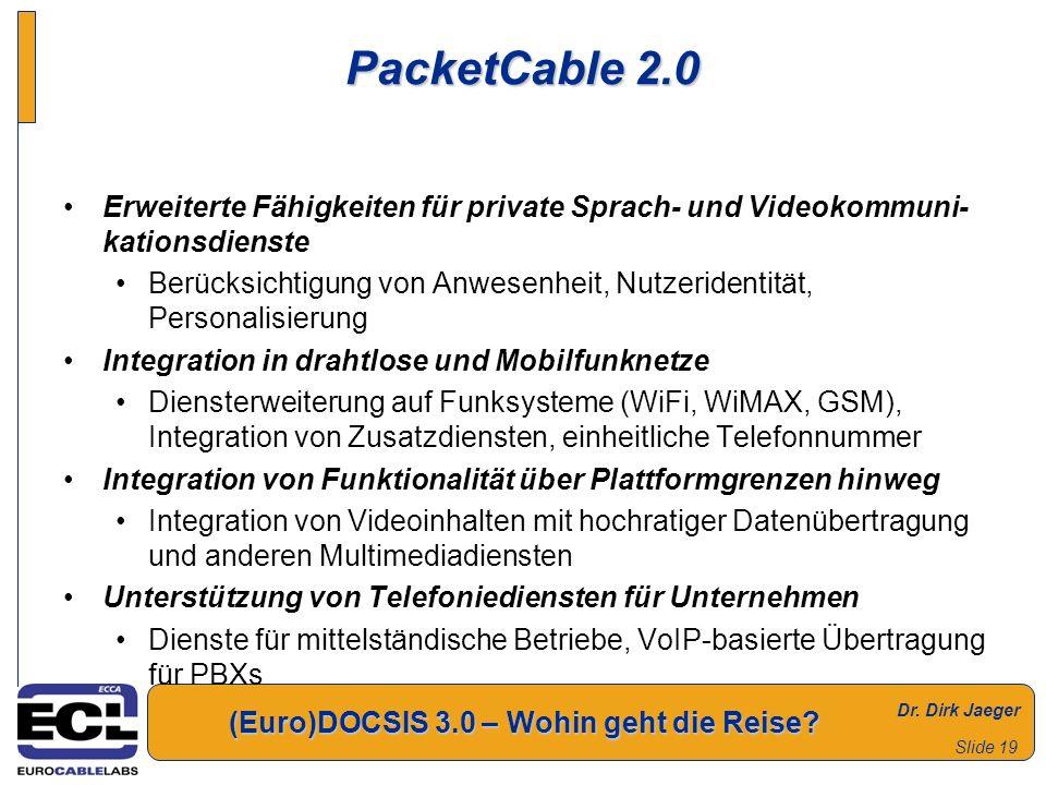 PacketCable 2.0 Erweiterte Fähigkeiten für private Sprach- und Videokommuni-kationsdienste.