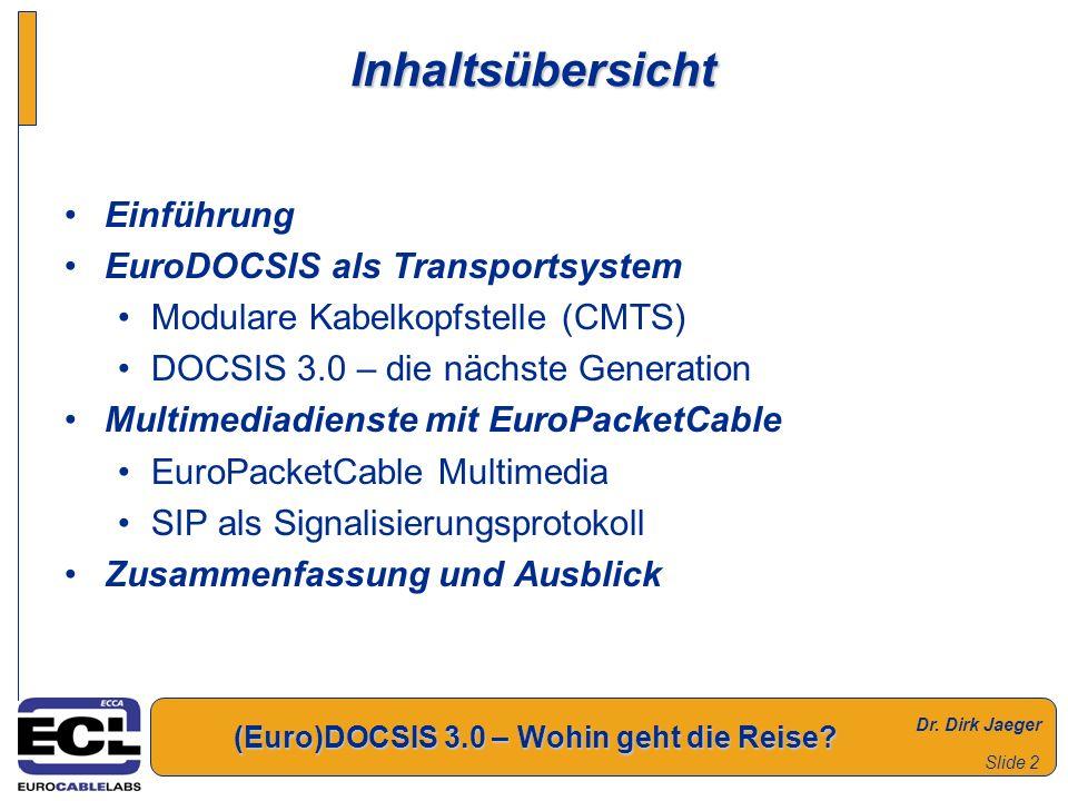 Inhaltsübersicht Einführung EuroDOCSIS als Transportsystem