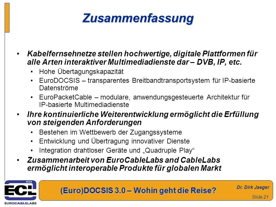 Zusammenfassung Kabelfernsehnetze stellen hochwertige, digitale Plattformen für alle Arten interaktiver Multimediadienste dar – DVB, IP, etc.