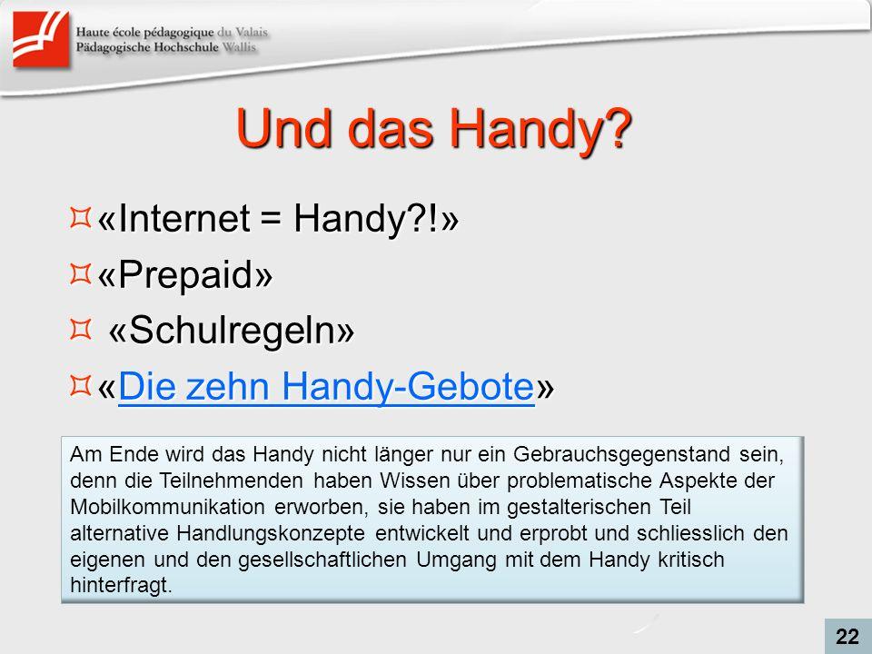 Und das Handy «Internet = Handy !» «Prepaid» «Schulregeln»