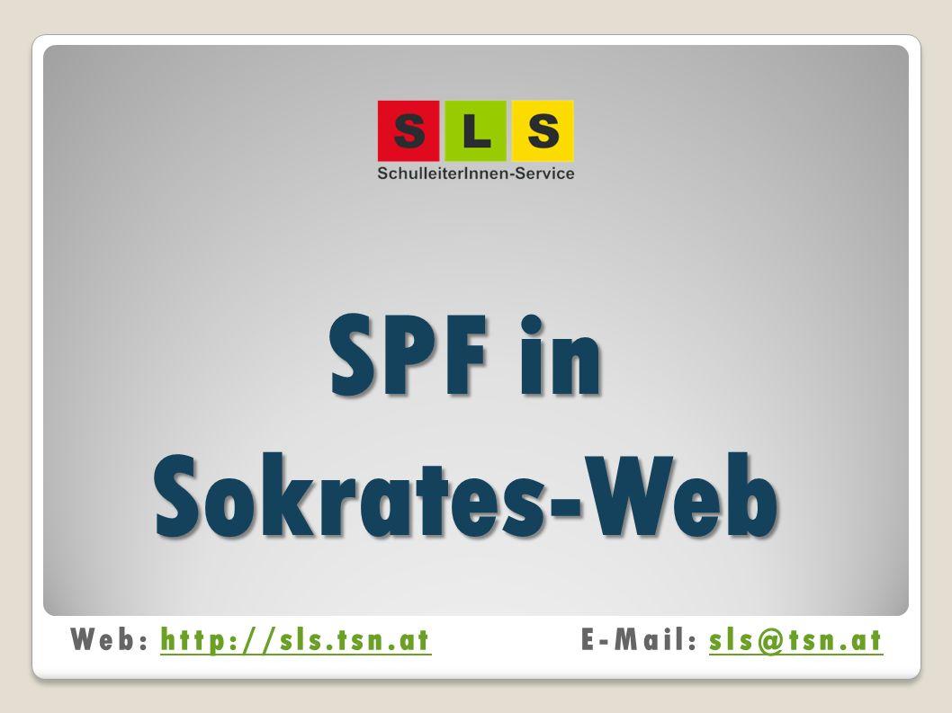 SPF in Sokrates-Web Web: http://sls.tsn.at E-Mail: sls@tsn.at