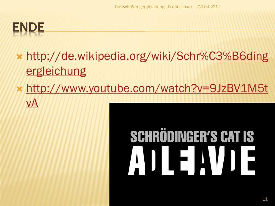 Ende http://de.wikipedia.org/wiki/Schr%C3%B6dingergleichung