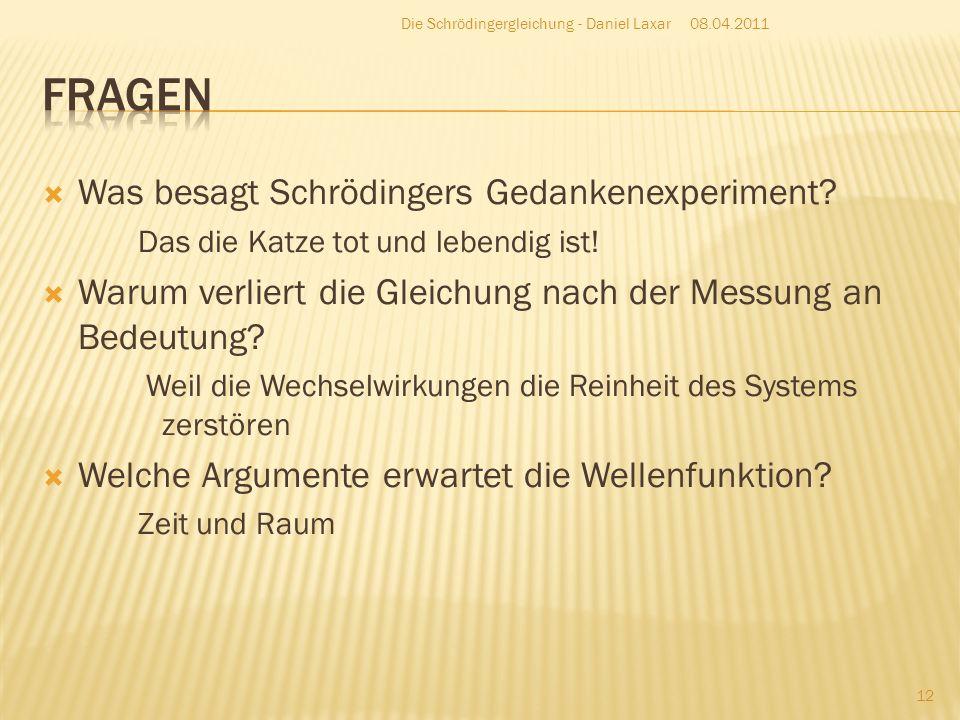 Fragen Was besagt Schrödingers Gedankenexperiment