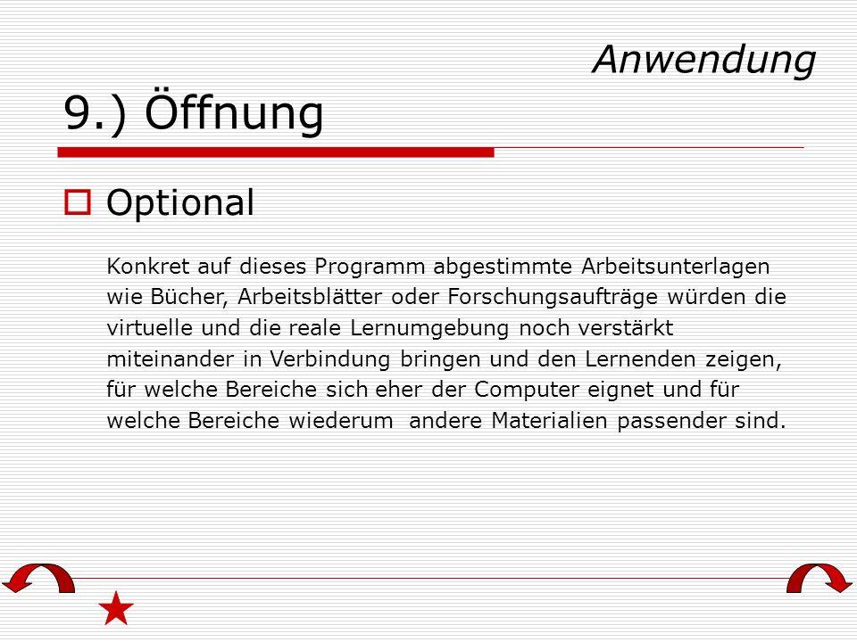 9.) Öffnung Anwendung Optional
