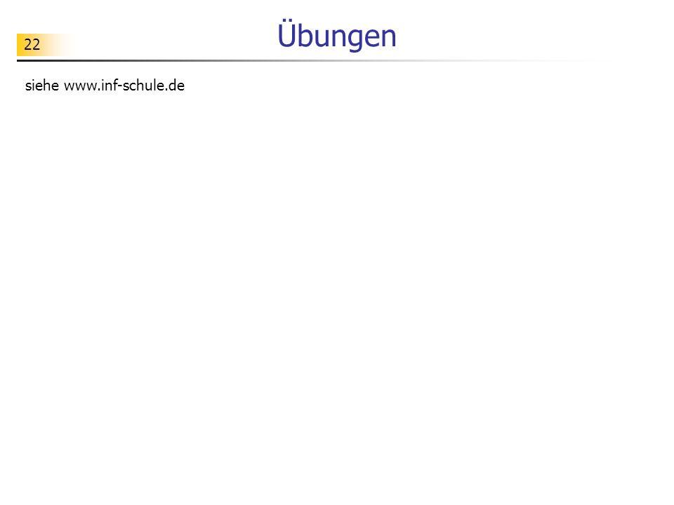 Übungen siehe www.inf-schule.de