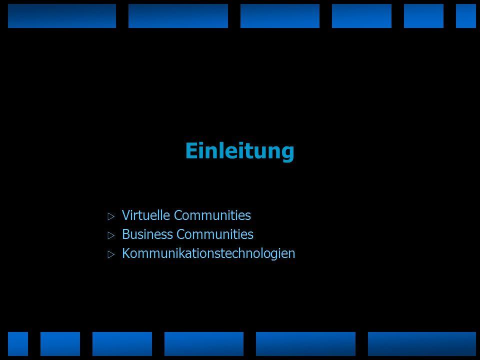 Virtuelle Communities Business Communities Kommunikationstechnologien