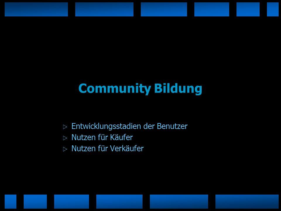 Community Bildung Entwicklungsstadien der Benutzer Nutzen für Käufer