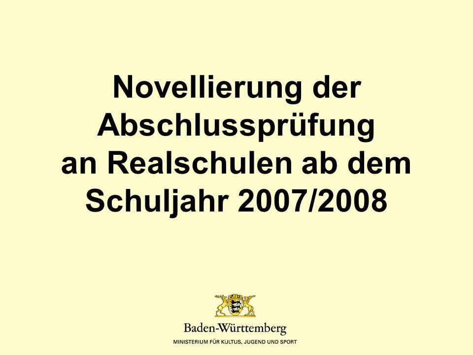 Titel des VortragsNovellierung der Abschlussprüfung an Realschulen ab dem Schuljahr 2007/2008.