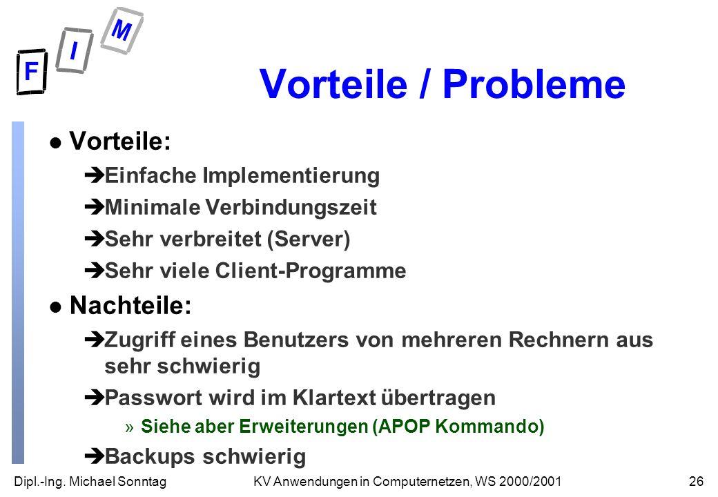 Vorteile / Probleme Vorteile: Nachteile: Einfache Implementierung
