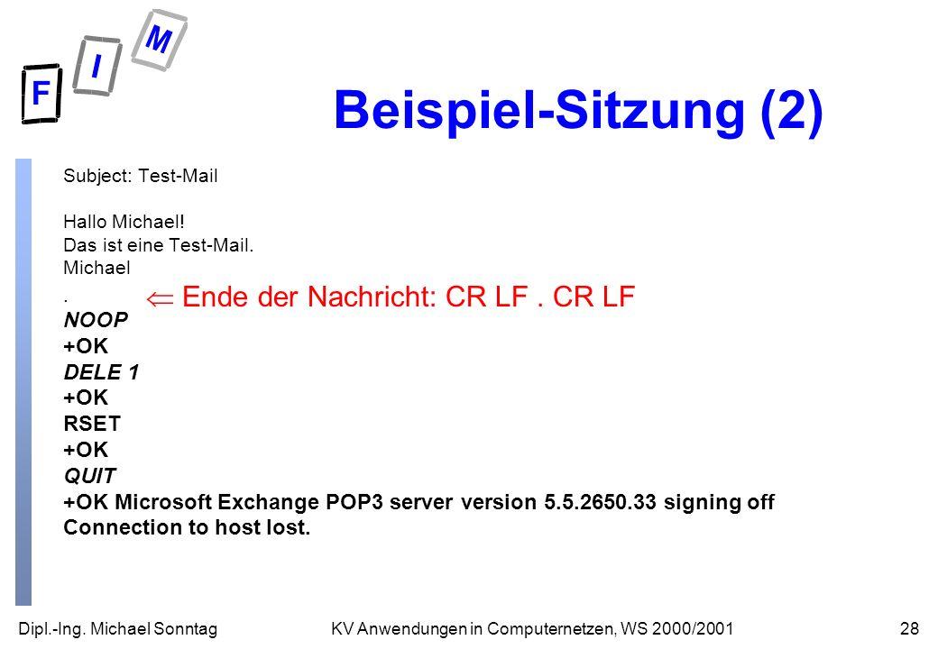 Beispiel-Sitzung (2)  Ende der Nachricht: CR LF . CR LF NOOP +OK