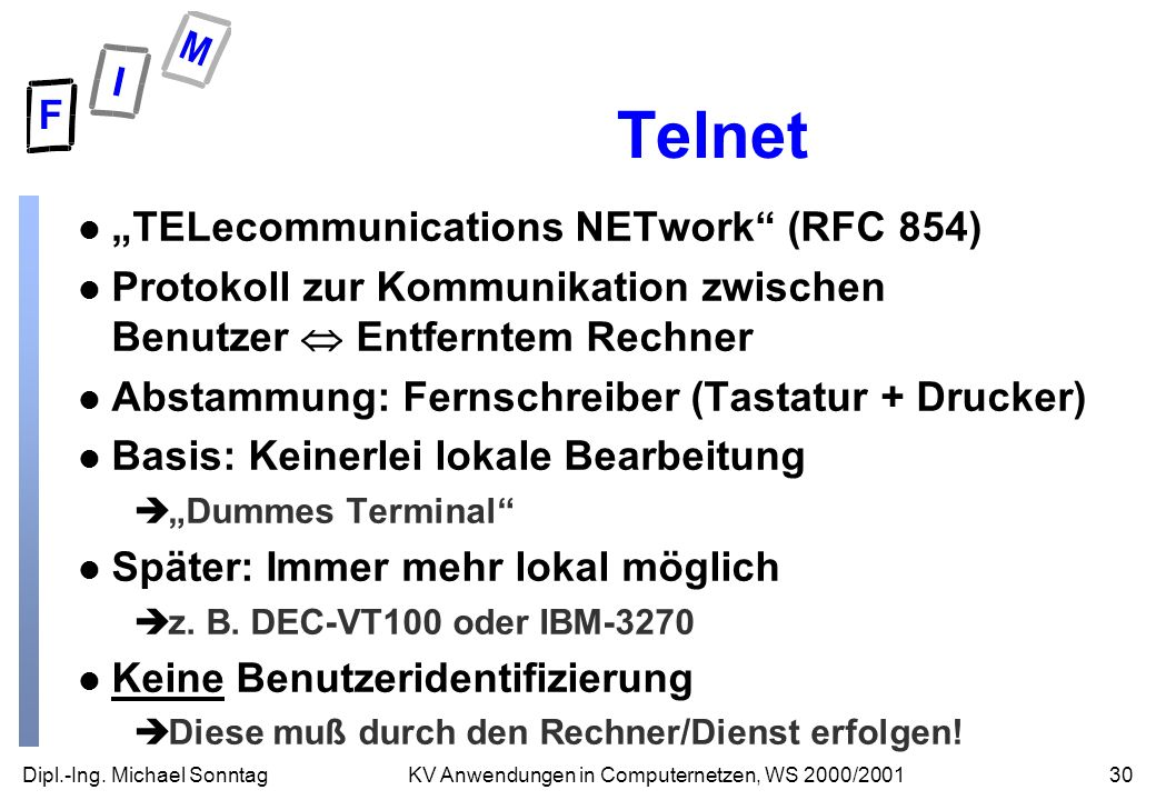 "Telnet ""TELecommunications NETwork (RFC 854)"