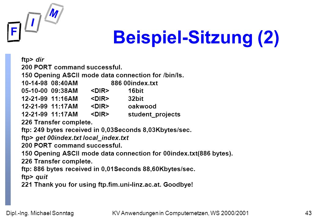 Beispiel-Sitzung (2) ftp> dir 200 PORT command successful.