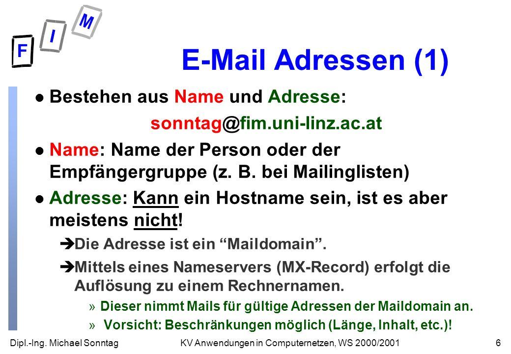 E-Mail Adressen (1) Bestehen aus Name und Adresse: