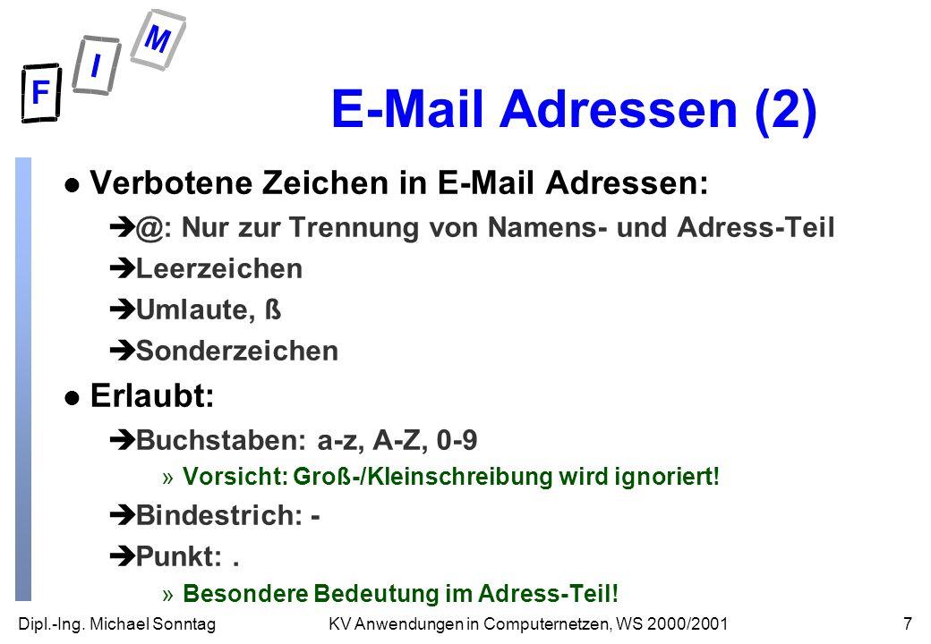 E-Mail Adressen (2) Verbotene Zeichen in E-Mail Adressen: Erlaubt: