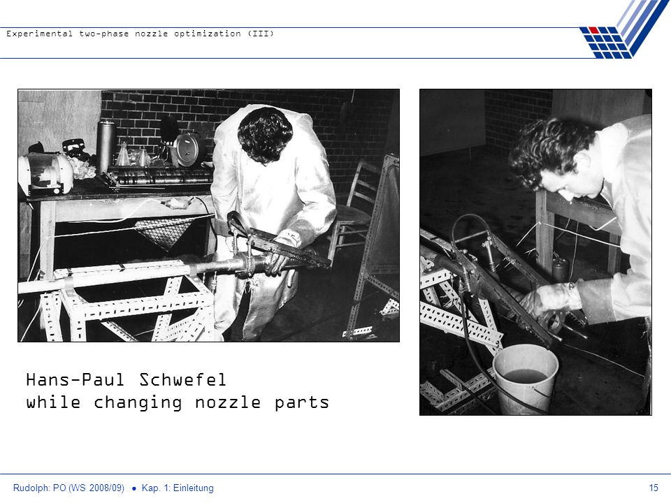 Hans-Paul Schwefel while changing nozzle parts
