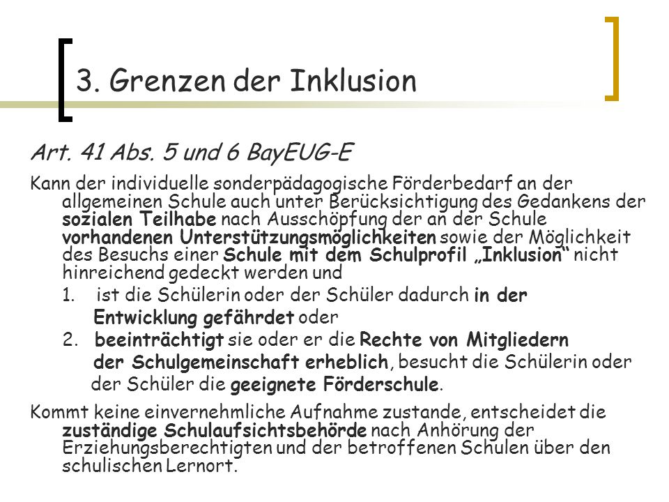 3. Grenzen der Inklusion Art. 41 Abs. 5 und 6 BayEUG-E