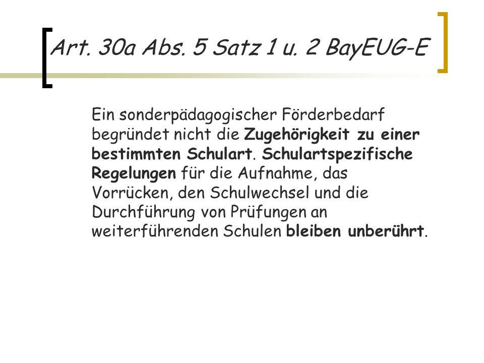 Art. 30a Abs. 5 Satz 1 u. 2 BayEUG-E