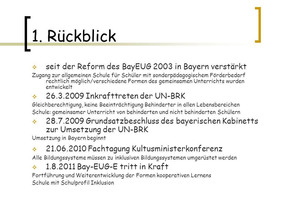 1. Rückblick seit der Reform des BayEUG 2003 in Bayern verstärkt