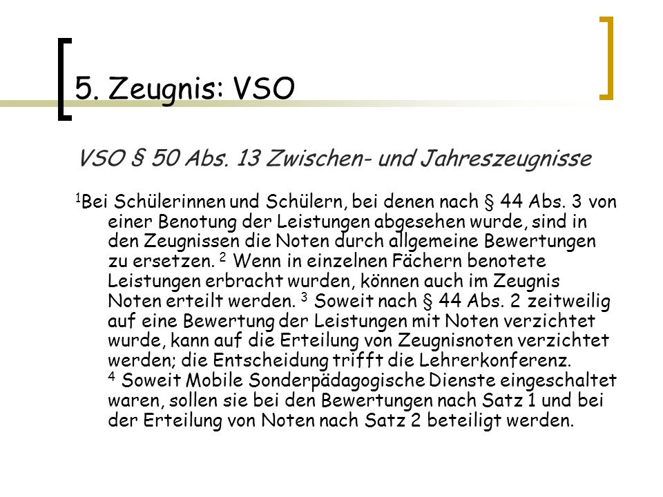 5. Zeugnis: VSO VSO § 50 Abs. 13 Zwischen- und Jahreszeugnisse