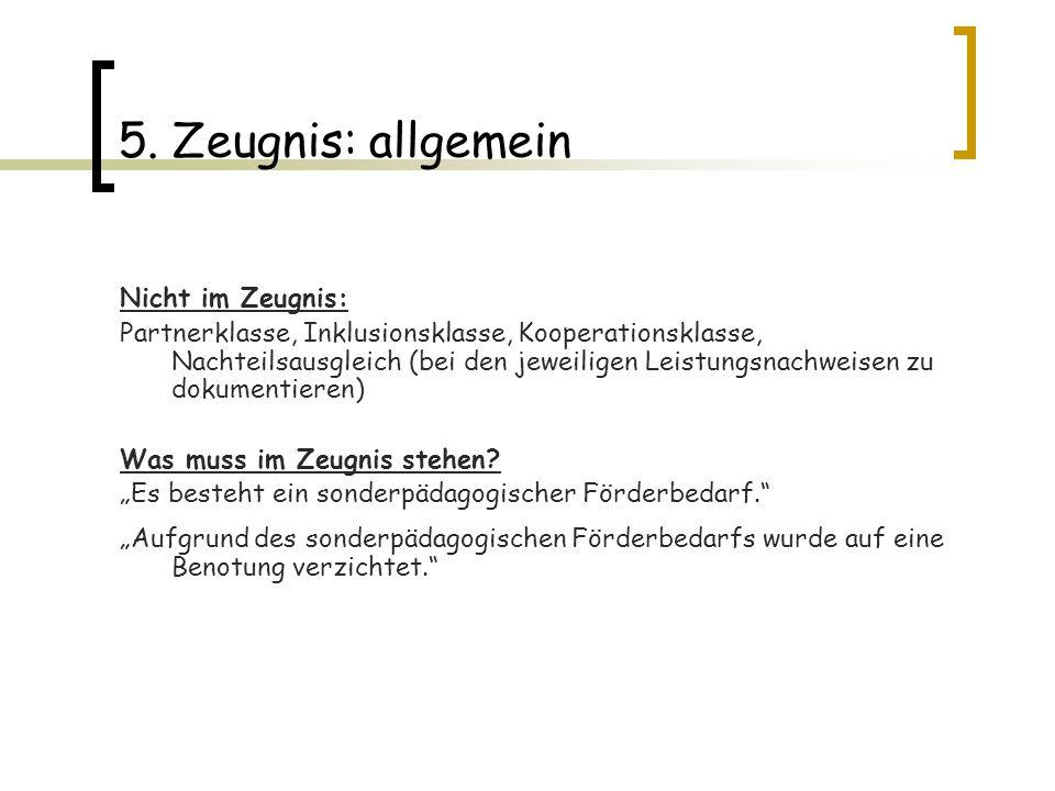 5. Zeugnis: allgemein Nicht im Zeugnis: