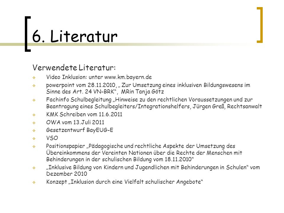 6. Literatur Verwendete Literatur: