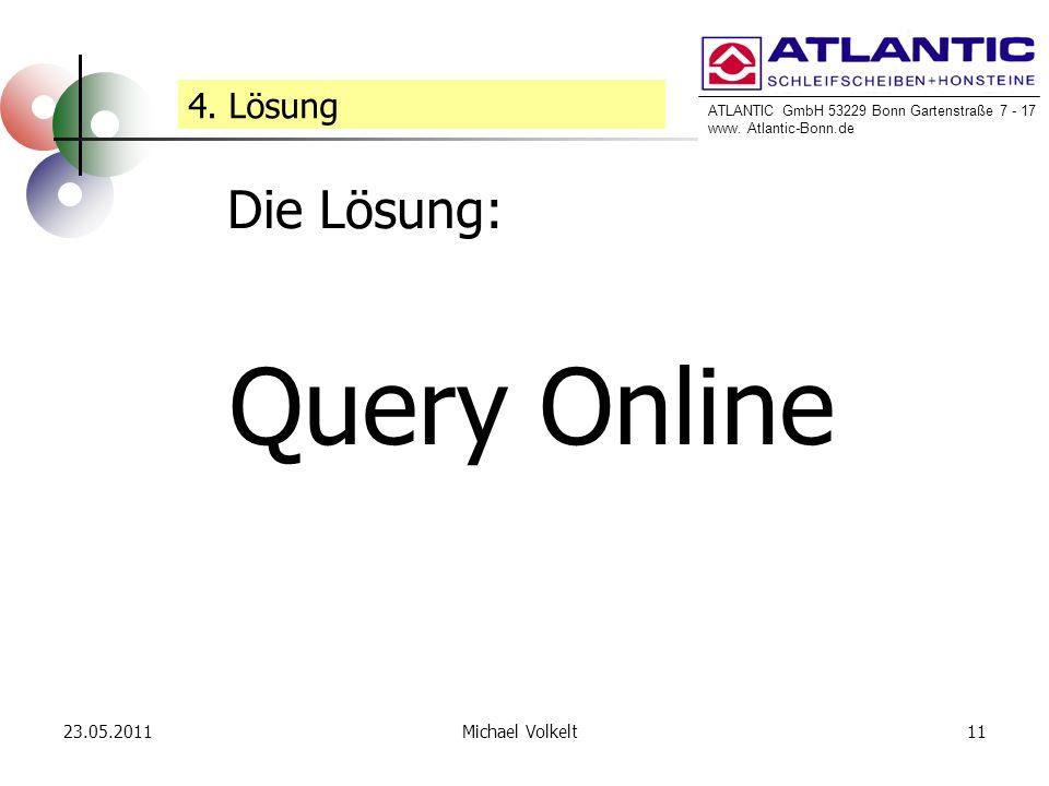 4. Lösung Die Lösung: Query Online 23.05.2011 Michael Volkelt