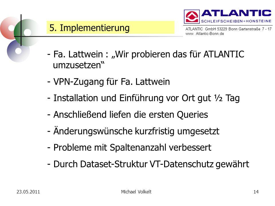 """Fa. Lattwein : """"Wir probieren das für ATLANTIC umzusetzen"""