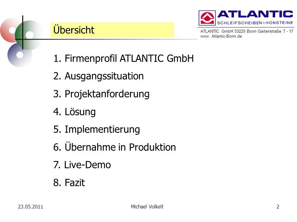 1. Firmenprofil ATLANTIC GmbH 2. Ausgangssituation